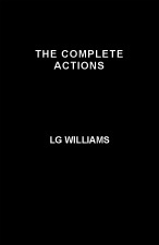 The Complete Actions by LG Williams