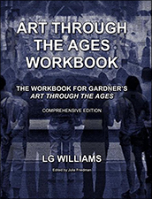 Art Through The Ages Workbook (Comprehensive Edition): The Workbook For Gardner's Art Through The Ages by LG Williams